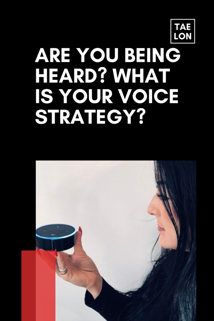 """Pinterest pin to save which contains the header image from the blog """"Are you being heard? What is your voice strategy?"""". It also has TAELON logo."""